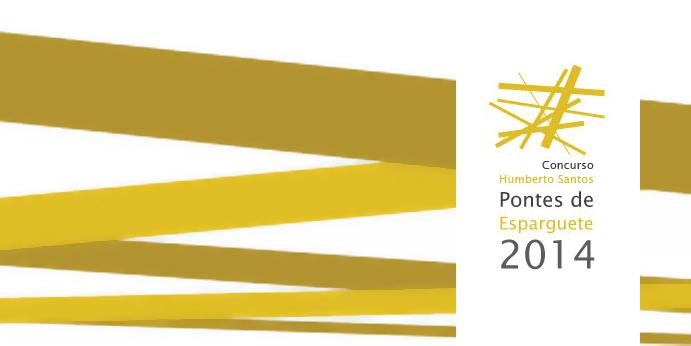 Concurso Humberto Santos | Pontes de Esparguete 2014